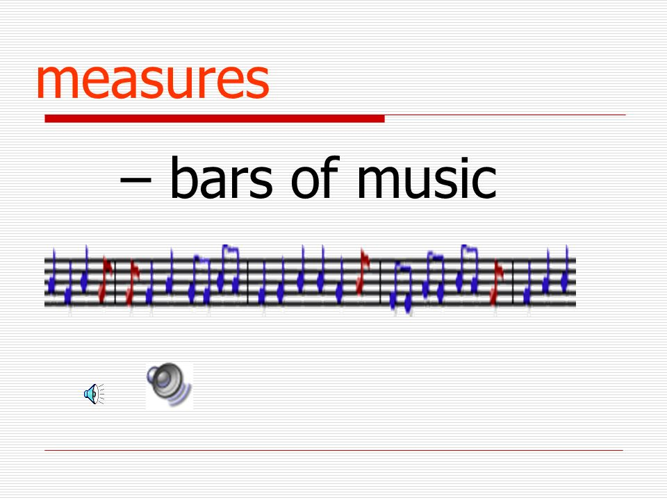 measures – bars of music