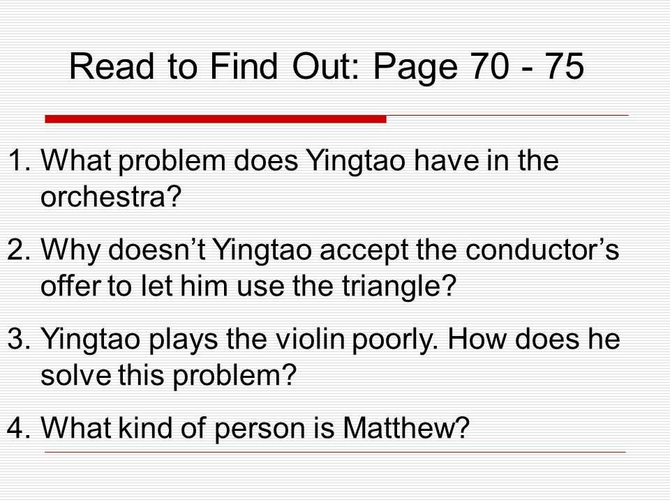 Read to Find Out: Page 70 - 75 What problem does Yingtao have in the orchestra