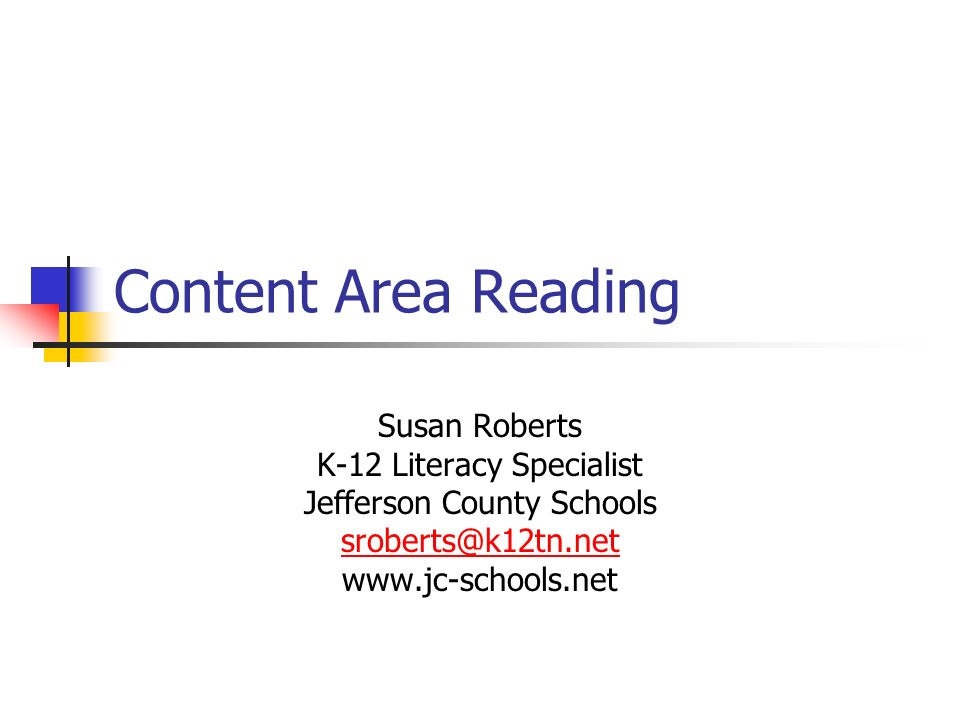 Content Area Reading Susan Roberts K-12 Literacy Specialist