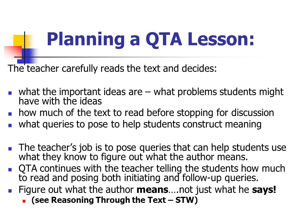 Planning a QTA Lesson:The teacher carefully reads the text and decides: