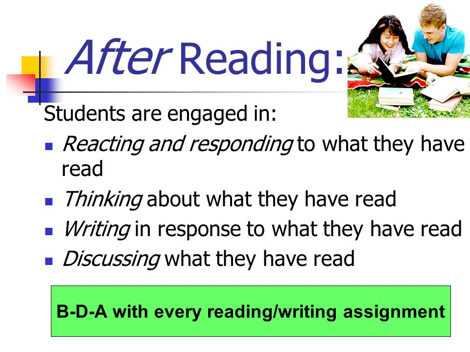 B-D-A with every reading/writing assignment