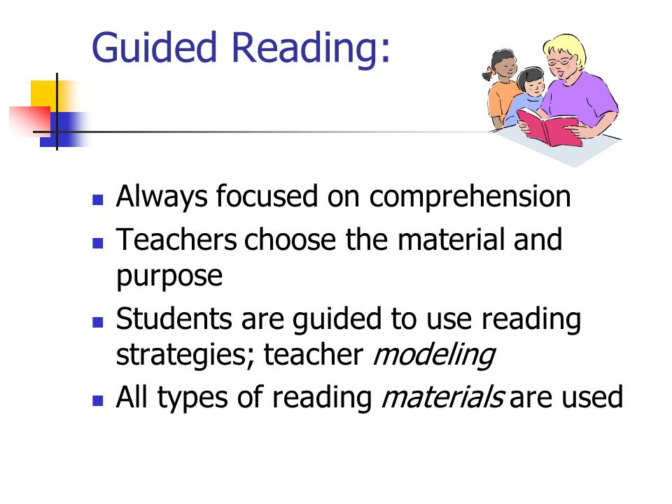 Guided Reading: Always focused on comprehension