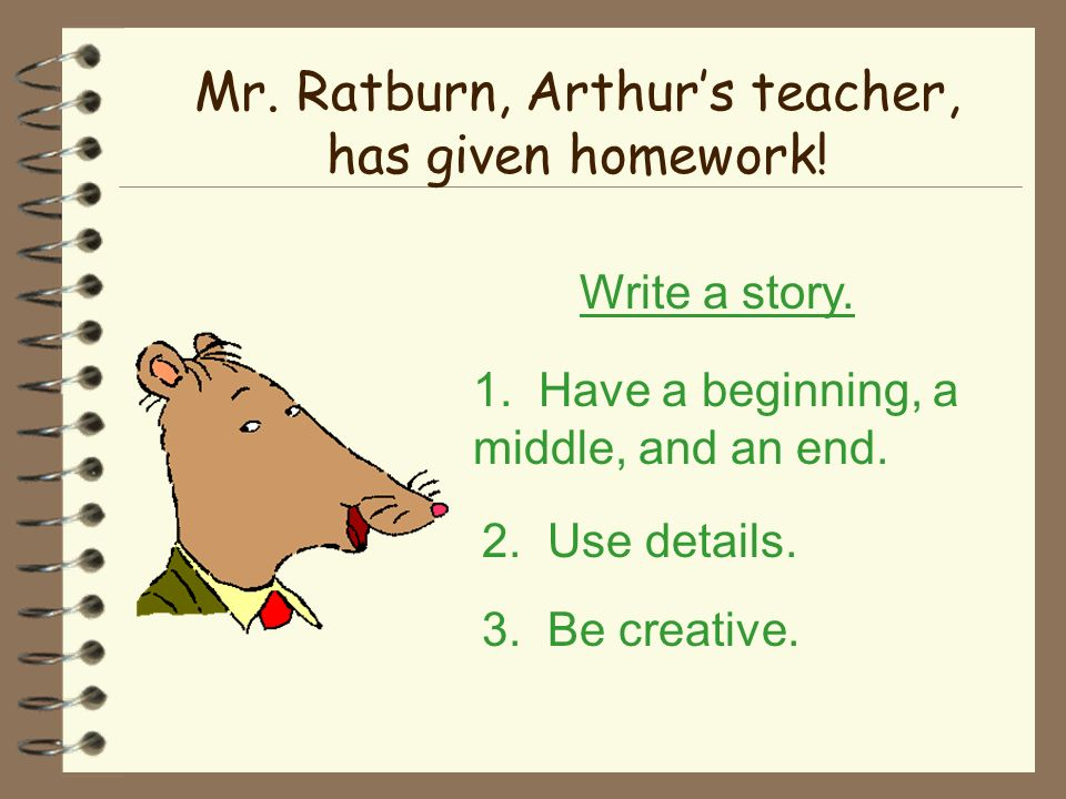 Mr. Ratburn, Arthur's teacher, has given homework!
