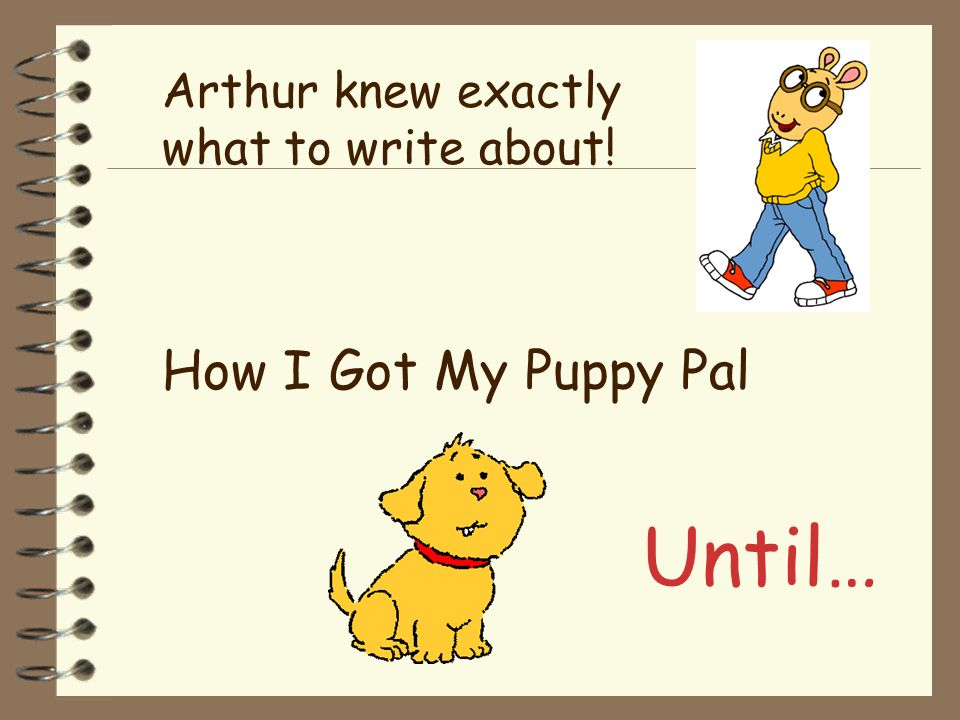 Arthur knew exactly what to write about!