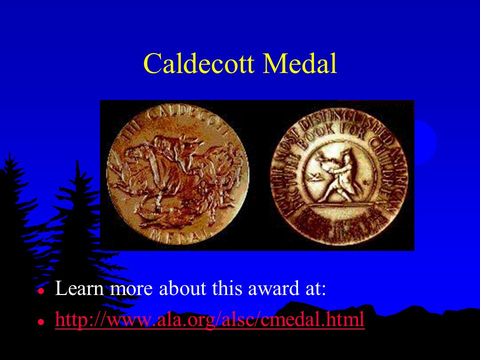 Caldecott Medal Learn more about this award at: