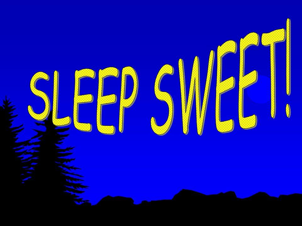 SLEEP SWEET!