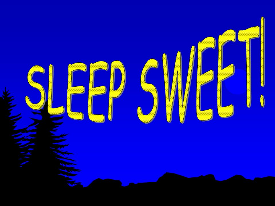 SLEEP SWEET!