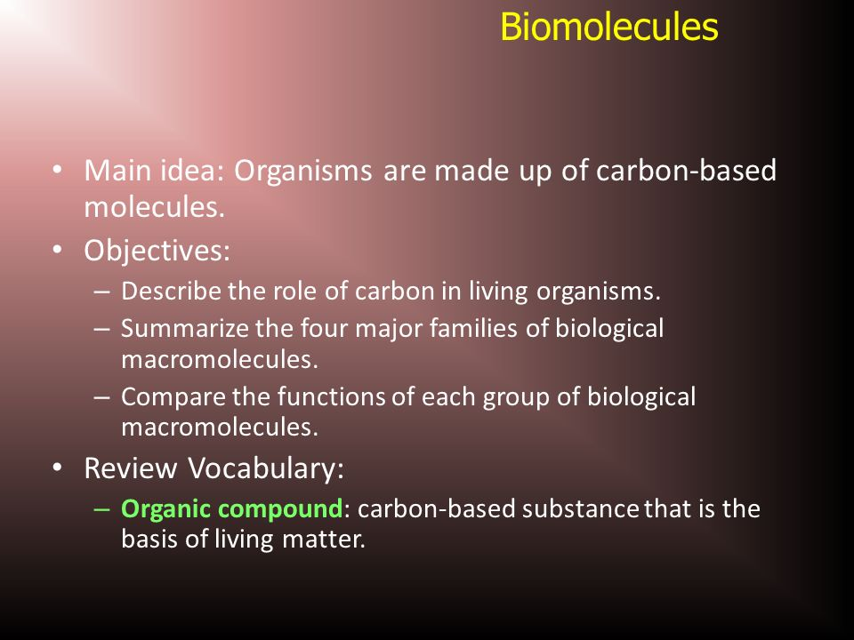 an overview of the carbon the basis for life organism 2 all organisms need energy and matter to live and grow as a basis for understanding this concept: a students know plants are the primary source of matter and energy entering most food chains b students know producers and consumers (herbivores, carnivores, omnivores, and decomposers) are related in food chains and food webs and may compete with each other.