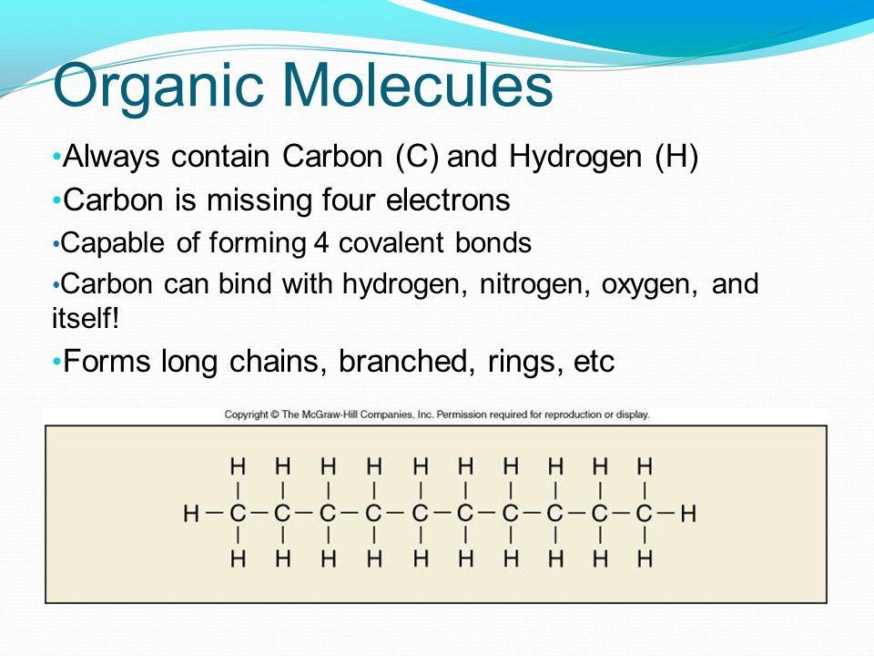 Organic Molecules Always contain Carbon (C) and Hydrogen (H)