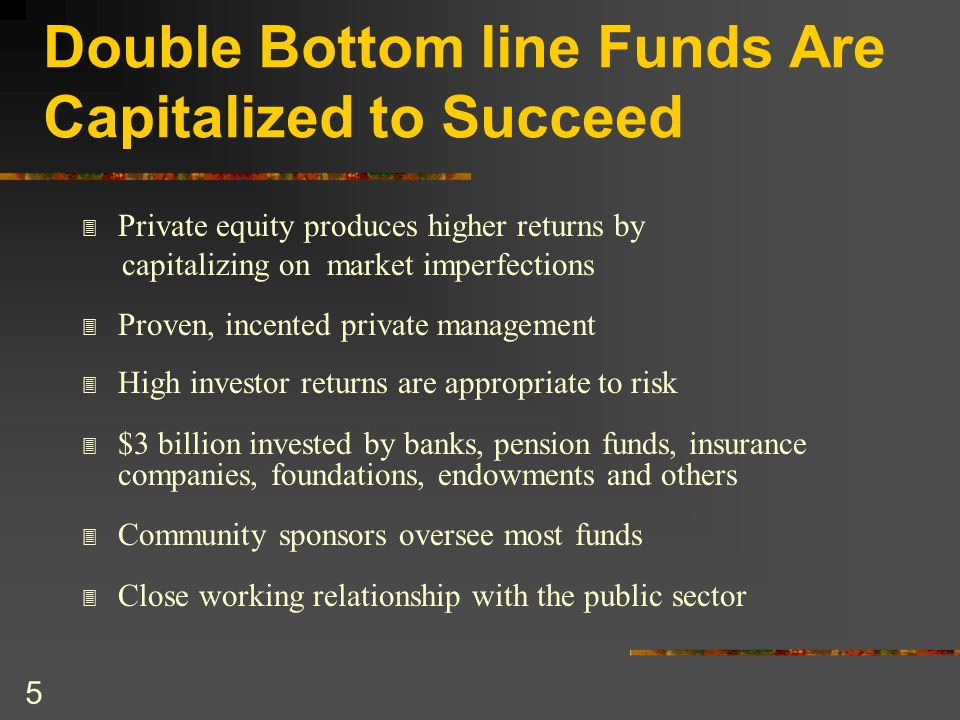 Double Bottom line Funds Are Capitalized to Succeed