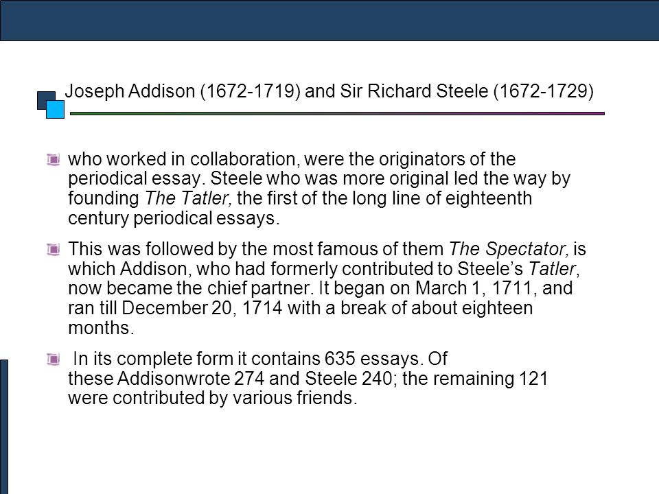 joseph addison and richard steele periodical essays Joseph addison and richard steele: addison contributed in all 42 essays the last issue of this periodical was published in january 1711 addison, joseph.