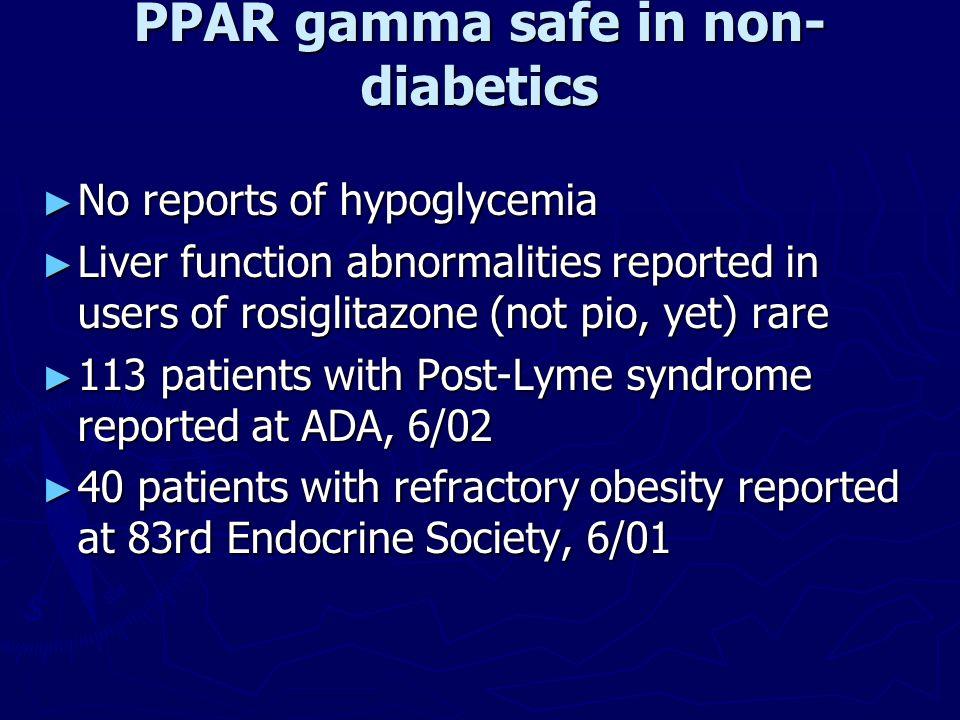 PPAR gamma safe in non-diabetics