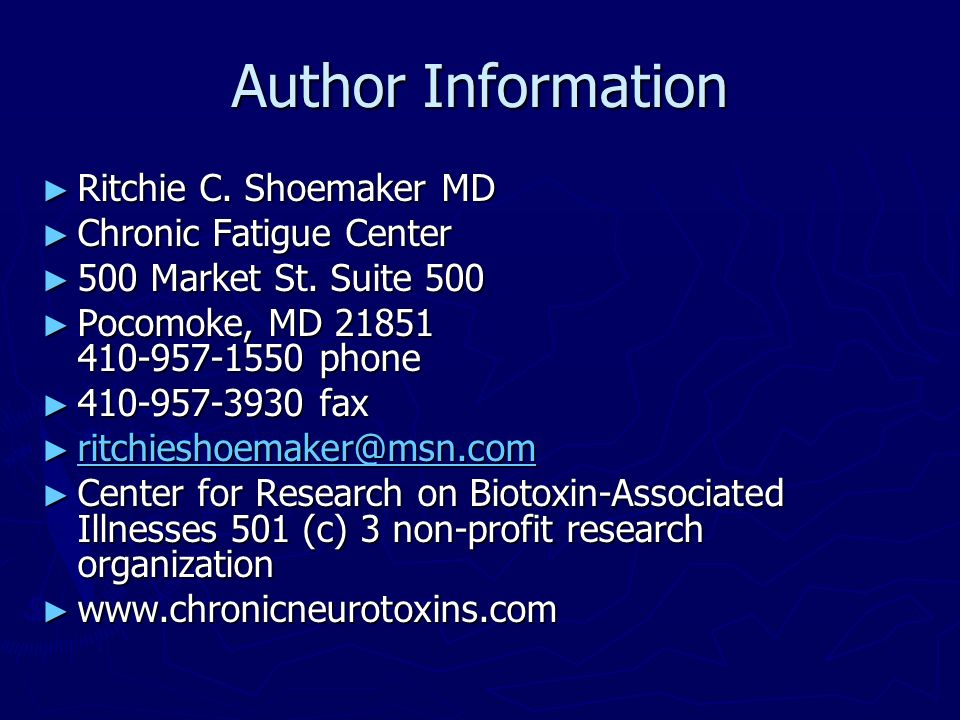 Author Information Ritchie C. Shoemaker MD Chronic Fatigue Center