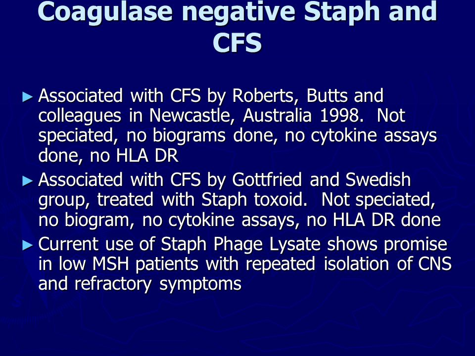 Coagulase negative Staph and CFS