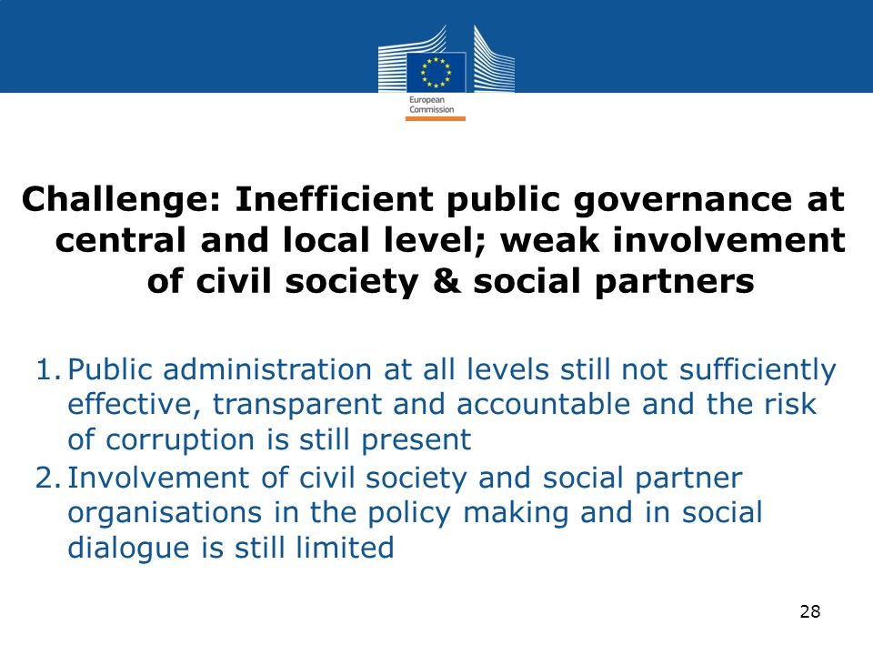 Challenge: Inefficient public governance at central and local level; weak involvement of civil society & social partners