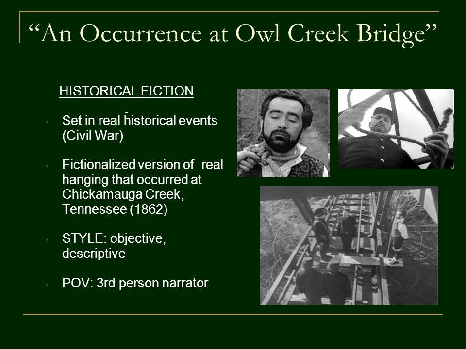essay questions for an occurrence at owl creek bridge An occurrence at owl creek bridge essayspeyton furquher in ambrose bierce's an occurrence at owl creek bridge pays the price for being a heroic and courageous citizen by being summarily sentenced to death.