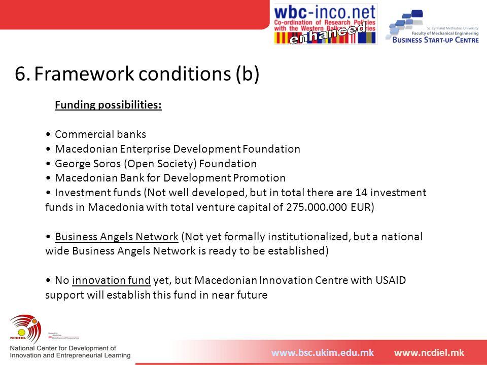 6. Framework conditions (b)