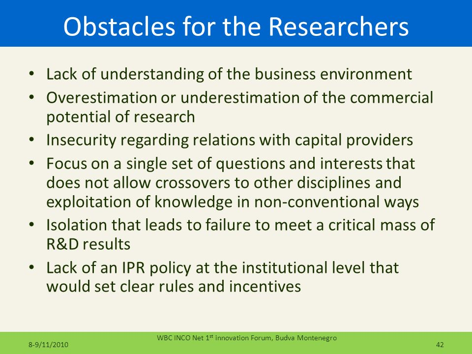 Obstacles for the Researchers