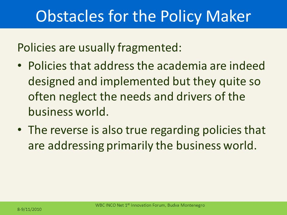 Obstacles for the Policy Maker