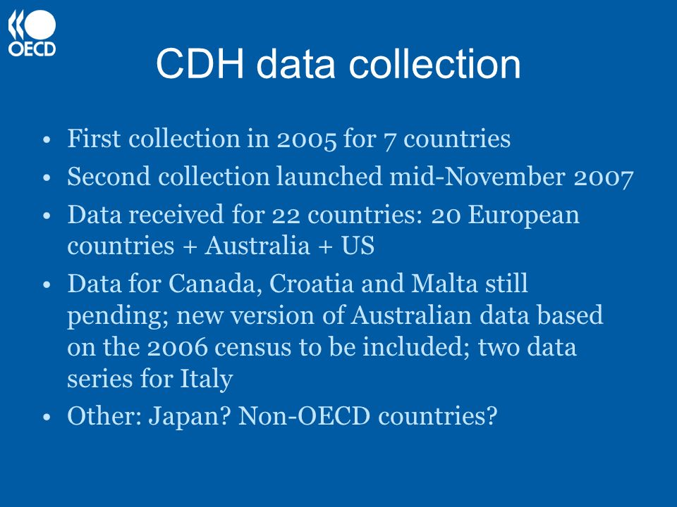 CDH data collection First collection in 2005 for 7 countries