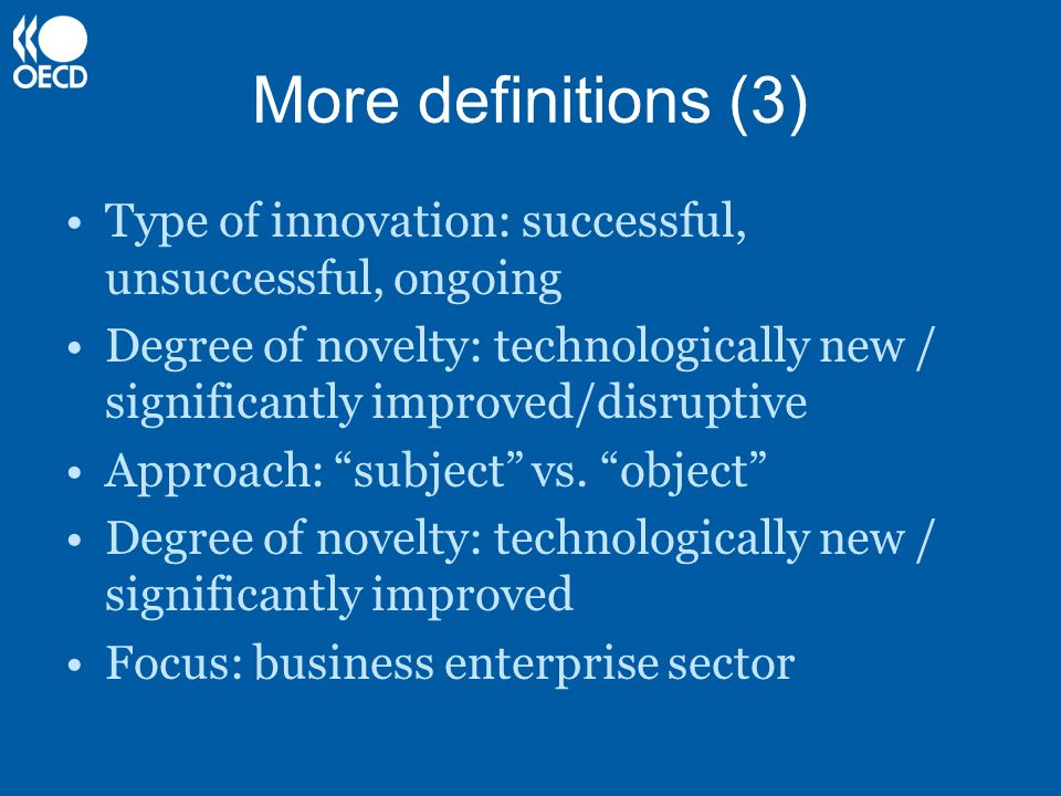 More definitions (3) Type of innovation: successful, unsuccessful, ongoing.