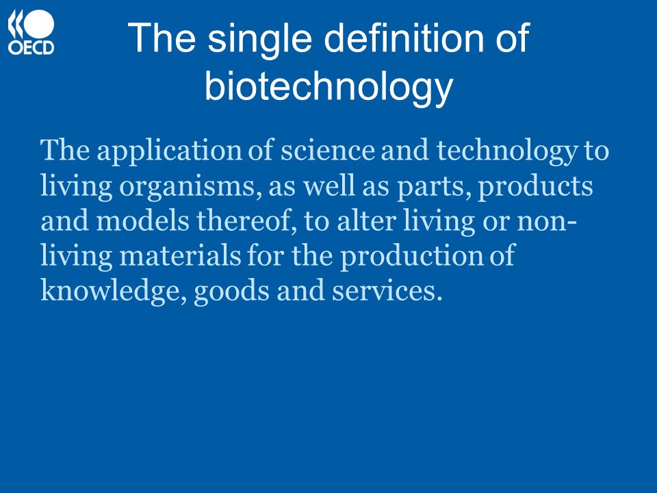 The single definition of biotechnology