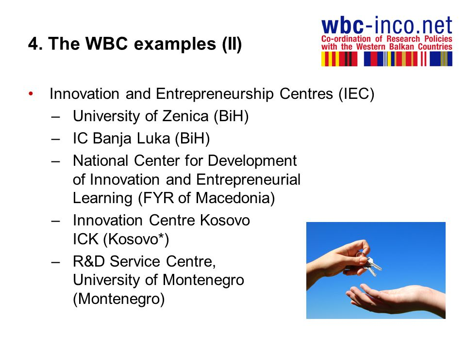 4. The WBC examples (II) Innovation and Entrepreneurship Centres (IEC)