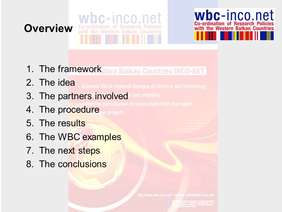 Overview The framework The idea The partners involved The procedure
