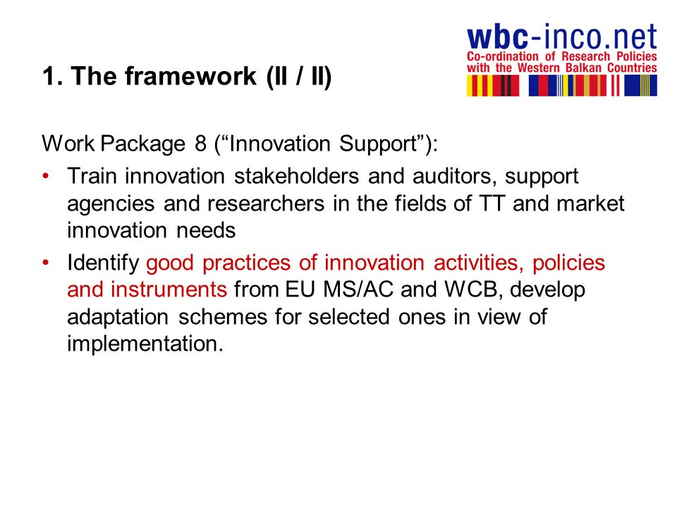 1. The framework (II / II) Work Package 8 ( Innovation Support ):