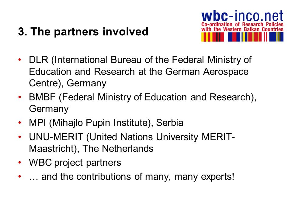 3. The partners involved DLR (International Bureau of the Federal Ministry of Education and Research at the German Aerospace Centre), Germany.