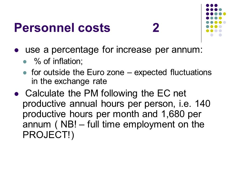 Personnel costs 2 use a percentage for increase per annum: