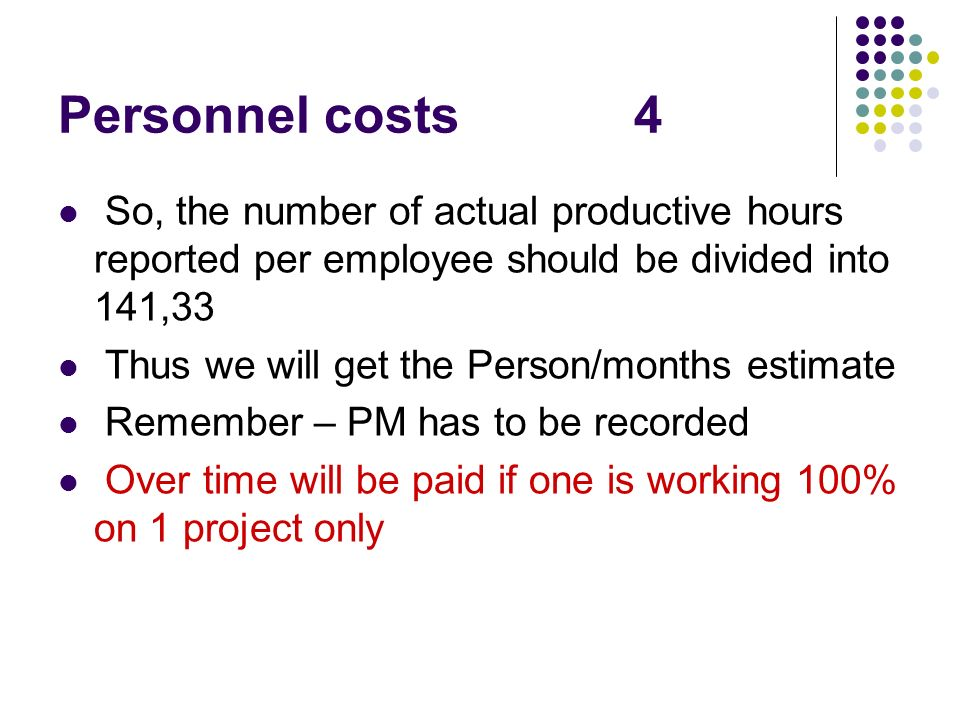 Personnel costs 4 So, the number of actual productive hours reported per employee should be divided into 141,33.