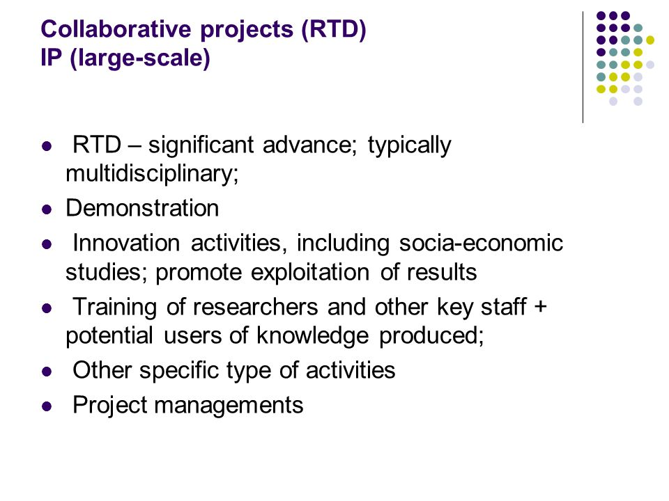 Collaborative projects (RTD) IP (large-scale)