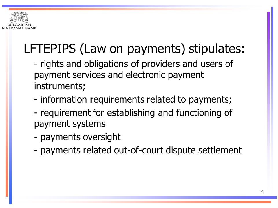 LFTEPIPS (Law on payments) stipulates:
