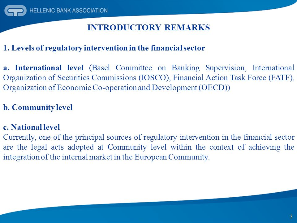 INTRODUCTORY REMARKS 1. Levels of regulatory intervention in the financial sector.