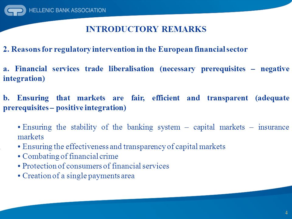 INTRODUCTORY REMARKS 2. Reasons for regulatory intervention in the European financial sector.