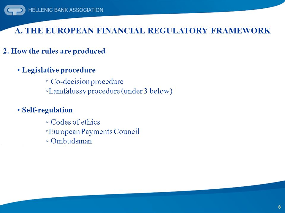 A. THE EUROPEAN FINANCIAL REGULATORY FRAMEWORK
