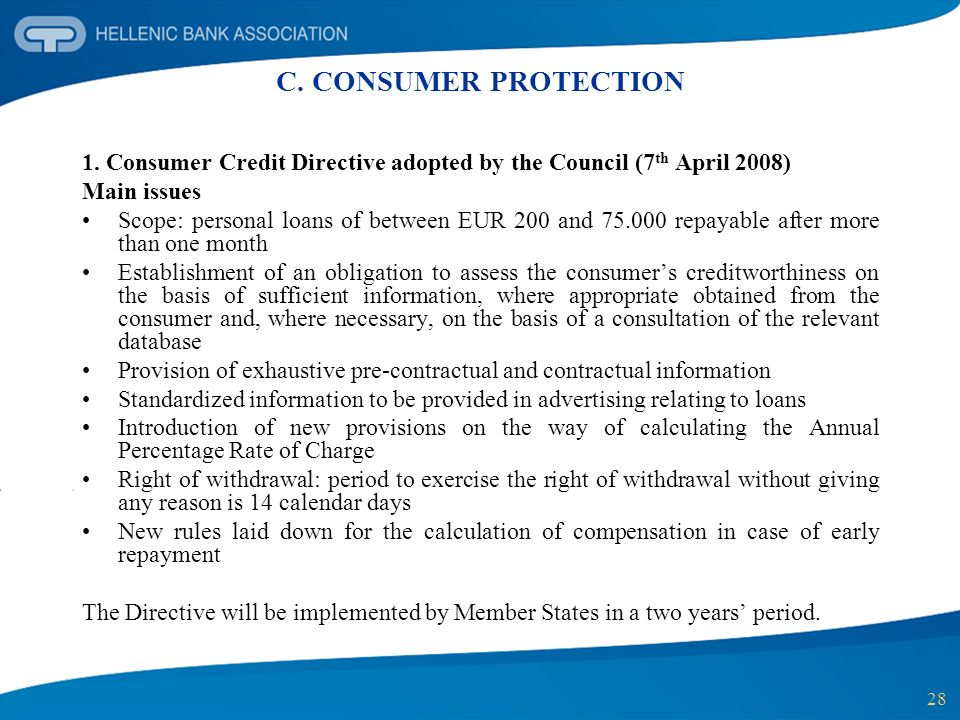 C. CONSUMER PROTECTION 1. Consumer Credit Directive adopted by the Council (7th April 2008) Main issues.