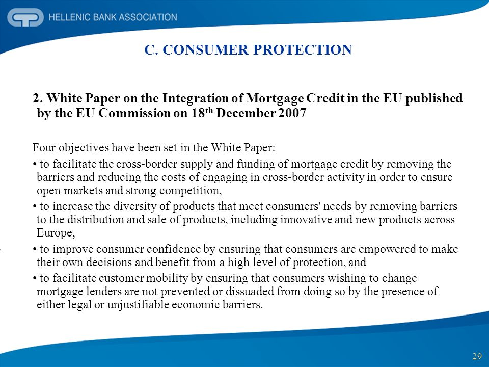 C. CONSUMER PROTECTION 2. White Paper on the Integration of Mortgage Credit in the EU published by the EU Commission on 18th December 2007.