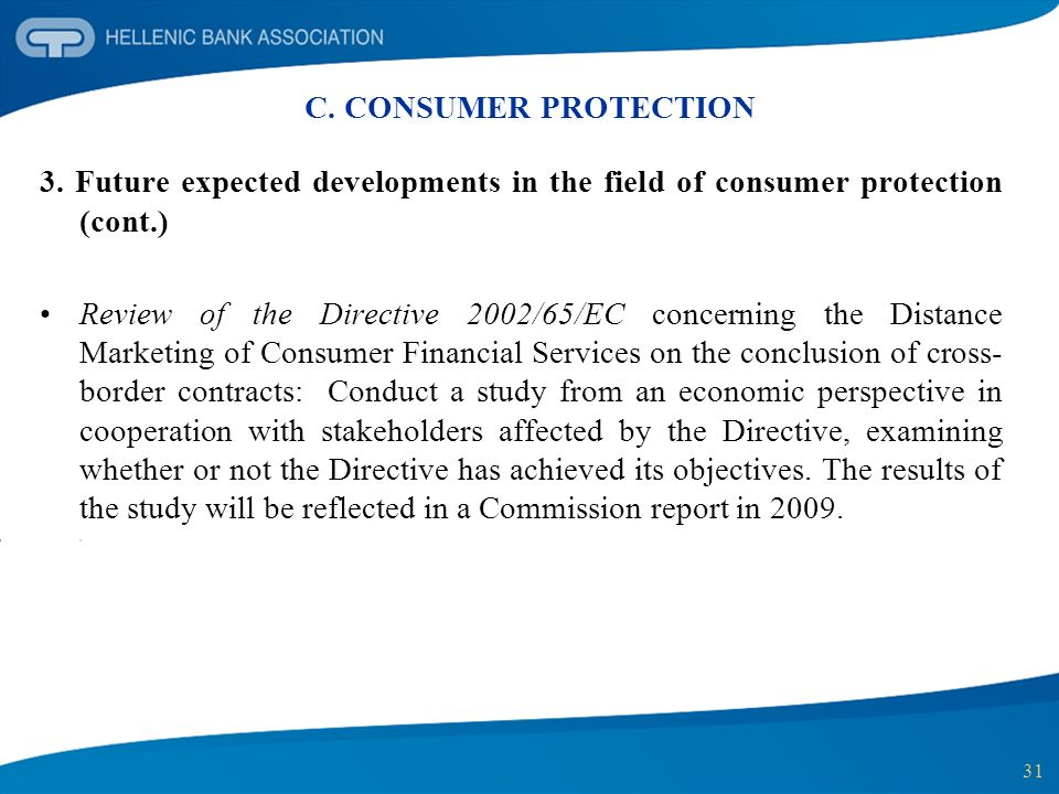 C. CONSUMER PROTECTION 3. Future expected developments in the field of consumer protection (cont.)