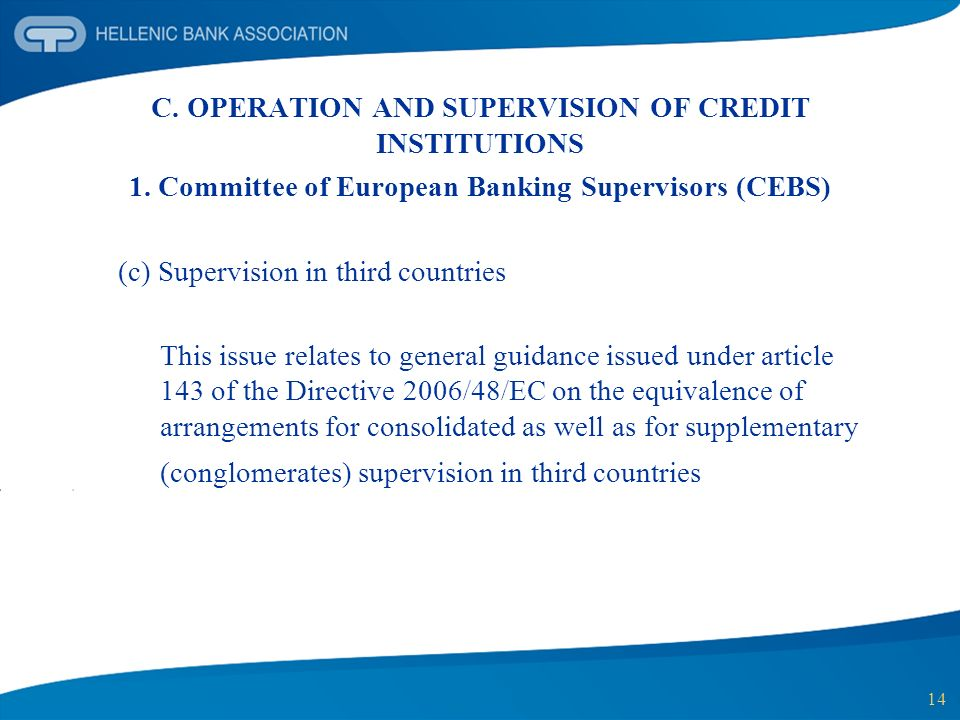C. OPERATION AND SUPERVISION OF CREDIT INSTITUTIONS