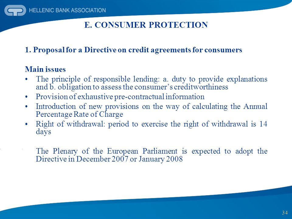 E. CONSUMER PROTECTION 1. Proposal for a Directive on credit agreements for consumers. Main issues.