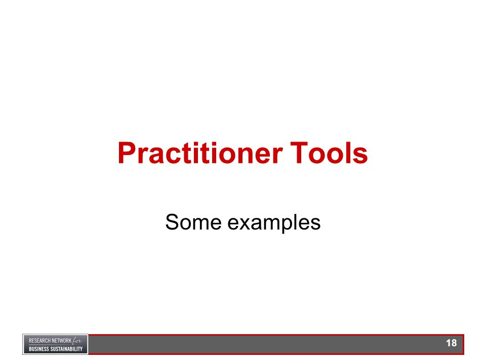 Practitioner Tools Some examples