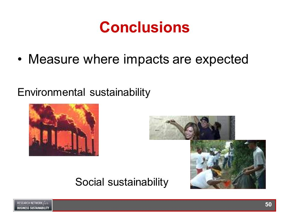 Conclusions Measure where impacts are expected