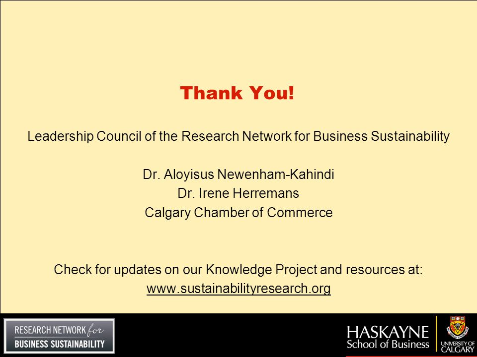 Thank You! Leadership Council of the Research Network for Business Sustainability. Dr. Aloyisus Newenham-Kahindi.
