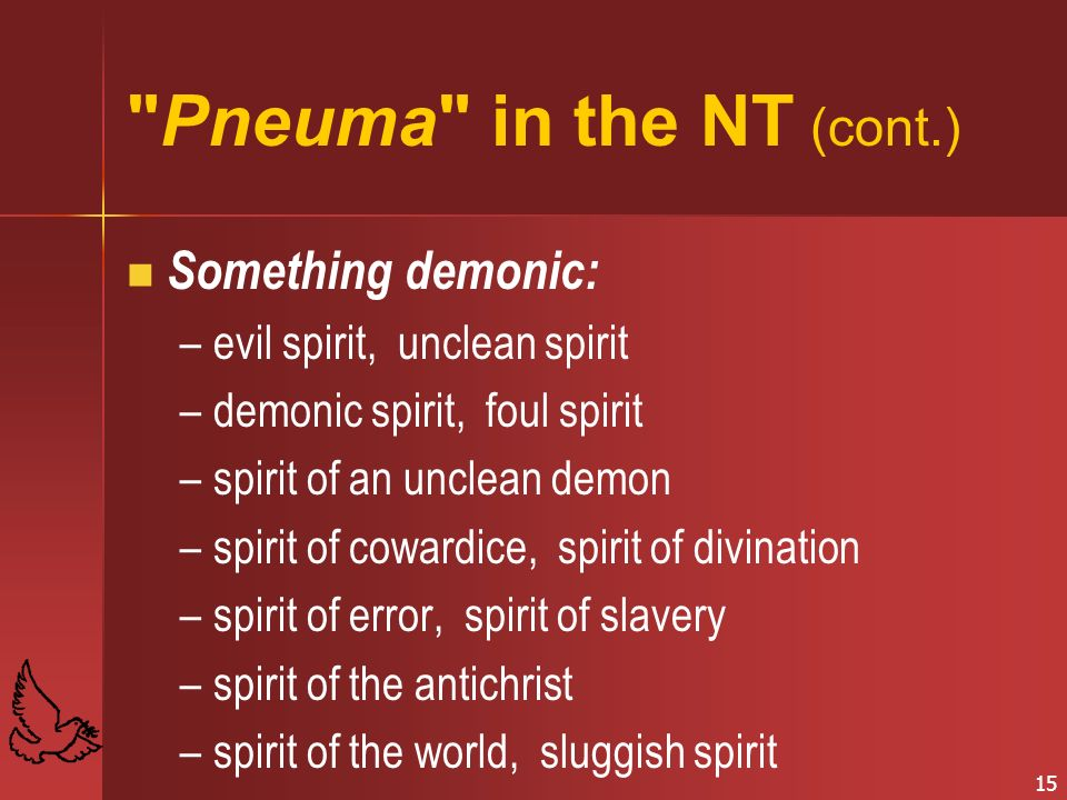 Pneuma in the NT (cont.) Something demonic:
