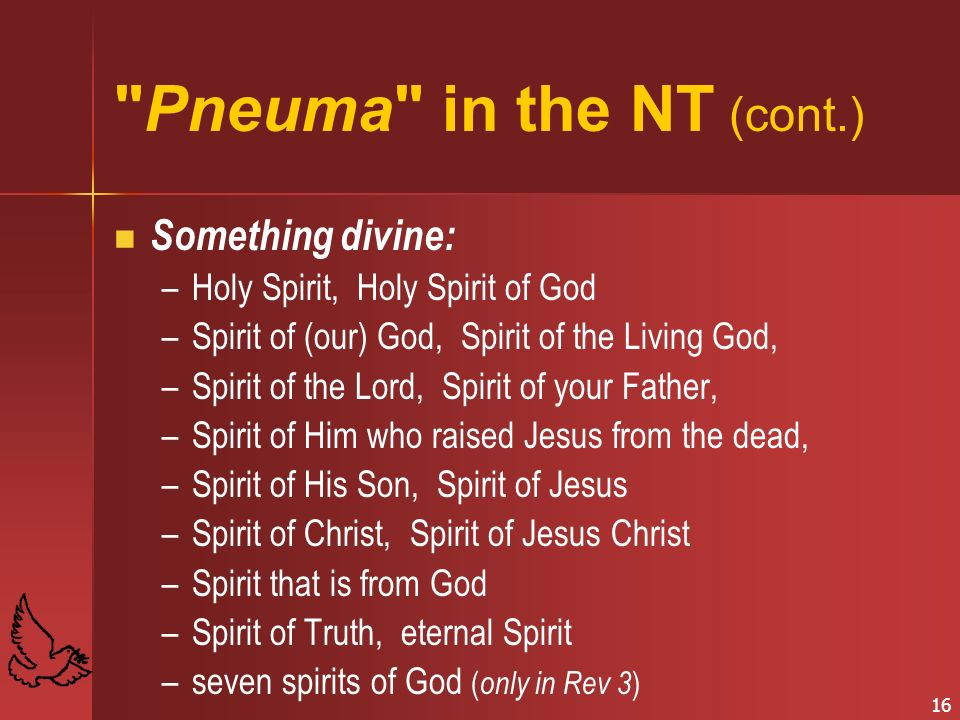 Pneuma in the NT (cont.) Something divine: