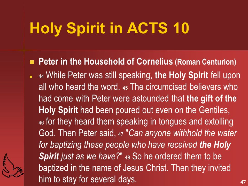 Holy Spirit in ACTS 10 Peter in the Household of Cornelius (Roman Centurion)