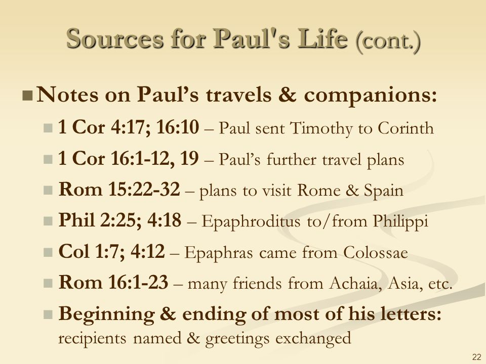 Sources for Paul s Life (cont.)