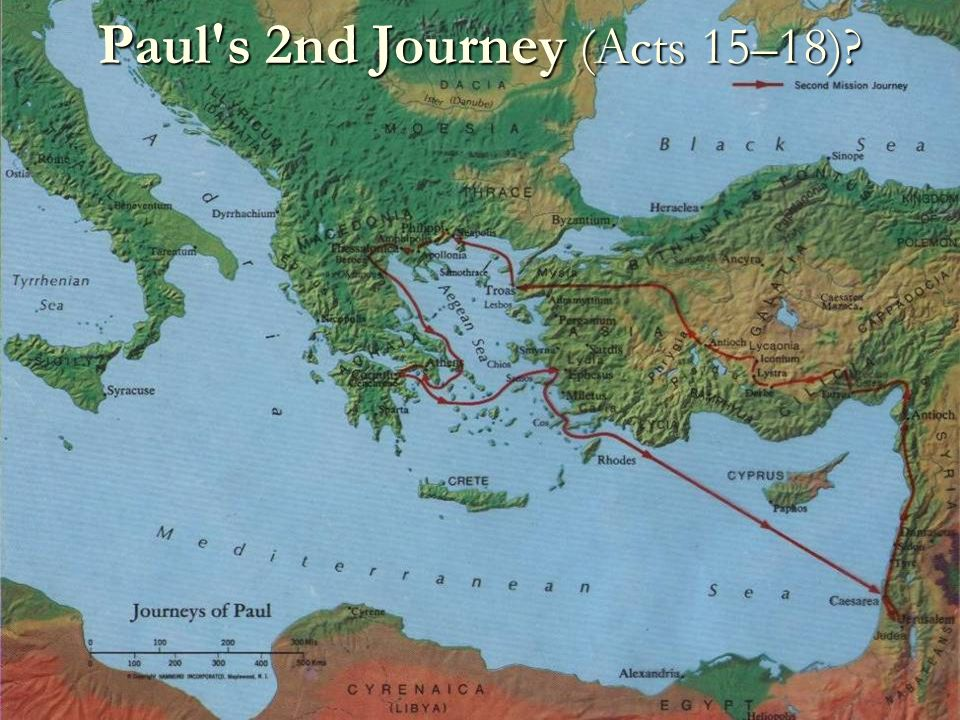 Paul s 2nd Journey (Acts 15–18)